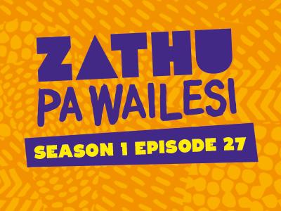 Zathu Pa Wailesi. Season 1. Epidsode 27