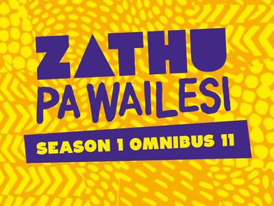 Zathu Pa Wailesi. Season 1. Epidsode 11