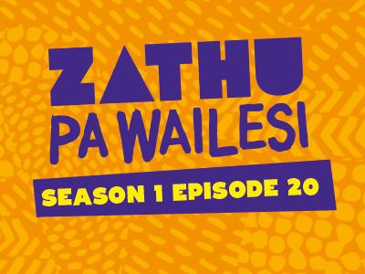 Zathu Pa Wailesi. Season 1. Epidsode 20