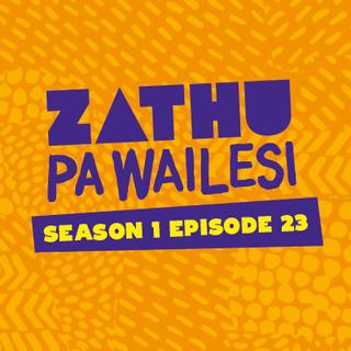 Zathu Pa Wailesi. Season 1. Epidsode 23