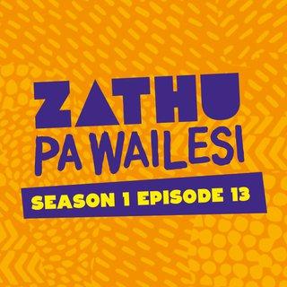 Zathu Pa Wailesi. Season 1. Epidsode 13