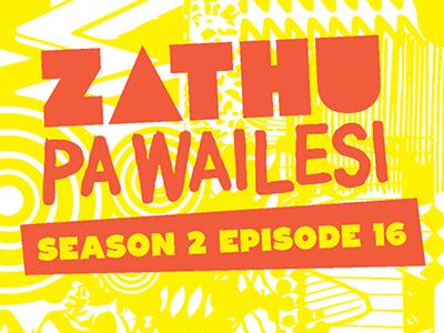 Zathu Pa Wailesi Season 2 Episode 16